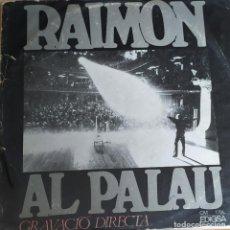 Discos de vinilo: RAIMON-AL PALAU. Lote 197635322