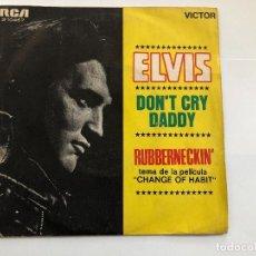 Discos de vinilo: SINGLE ELVIS DON'T CRY DADDY / RUBBERNECKIN EDITADO EN ESPAÑA . Lote 197652397