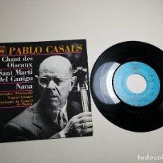 Discos de vinilo: SINGLE VINILO - PABLO CASALS. CHANT DES OISEAUX. SANT MARTÍ DEL CANIGO. NANA. - CBS EP 8527- FRANCIA. Lote 197757116