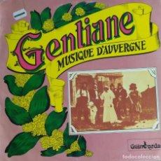 Discos de vinilo: GENTIANE-MUSIQUE D´AUVERGNE. Lote 197768420