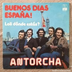 Discos de vinilo: ANTORCHA - BUENOS DÍAS ESPAÑA . Lote 197802496