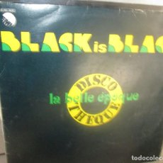 Discos de vinilo: LA BELLE EPOQUE - BLACK IS BLACK - MAXI. Lote 197817358