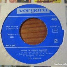 Dischi in vinile: LITA TORELLÓ - AHORA TE PUEDES MARCHAR ********** RARO SINGLE JUKEBOX VERGARA 1964. Lote 197829207