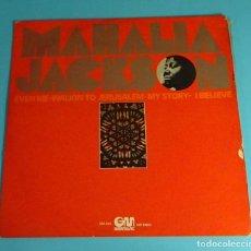 Discos de vinilo: MAHALIA JACKSON. EVEN ME / I BELIEVE / MY STORY. GRAMUSIC 1976. GOSPEL. Lote 197847065