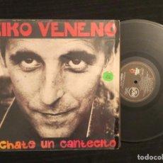 Discos de vinilo: KIKO VENENO: ECHATE UN CANTECITO (L.P.) RCA 1992 !!!! INCLUYE ENCARTE. Lote 197903125