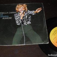 Disques de vinyle: RAFFAELLA CARRA SINGLE RUMORE. MADE IN SPAIN 1975. Lote 197923237