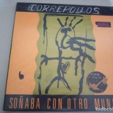 Discos de vinilo: CORREPOLLOS - SOÑABA CON OTRO MUNDO (DIFICIL). Lote 197940876