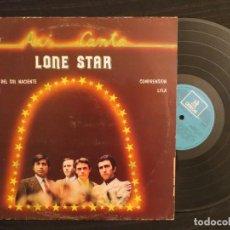 Discos de vinilo: LONE STAR: ASI CANTA (SPANISH L.P.) !!!! MUY RARO!!!!. Lote 197992617
