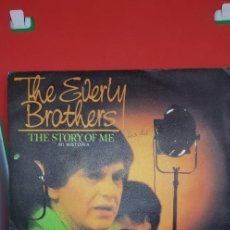 Discos de vinilo: THE EVERLY BROTHERS 'THE STORY OF ME' SINGLE 1984. Lote 198019873