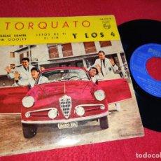 Disques de vinyle: TORQUATO Y LOS 4 QUIEREME SIEMPRE/TOM DOOLEY/LEJOS DE TI/EL FIN EP 1960 PHILIPS ESPAÑA SPAIN. Lote 198025941