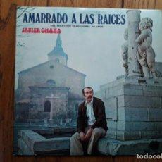 Discos de vinilo: JAVIER OMAÑA - AMARRADO A LAS RAICES. Lote 198049532