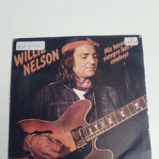 Disques de vinyle: WILLIE NELSON MY HEROES HAVE ALWAYS BEEN COWBOYS / RISING STAR ( 1980 CBS ESPAÑA ). Lote 198055975