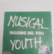 Discos de vinilo: MUSICAL YOUTH PASANDO DEL POLI / GIVE LOVE A CHANCE ( 1982 MCA RECORDS ESPAÑA ) . Lote 198056135