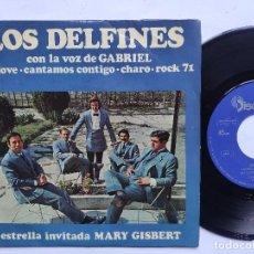 Discos de vinilo: LOS DELFINES CON LA VOZ DE GABRIEL - EP SPAIN PS - ESTRELLA INVITADA MARY GISBERT * MY LOVE /ROCK 71. Lote 198069358