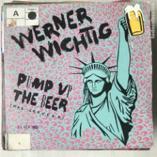 Discos de vinilo: WERNER WICHTIG - PUMP UP THE BEER - SINGLE CBS SPAIN 1989 PROMO UNA CARA. Lote 198084586