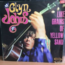 Discos de vinilo: GLYN JOHNS - LIKE GRAINS OF YELLOW SAND (SINGLE) (SONOPLAY) SN 20.047 (D:NM). Lote 198097843
