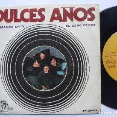 Discos de vinilo: DULCES AÑOS - 45 SPAIN PS - MINT * PENSANDO EN TI / EL LOBO FEROZ . Lote 198122167