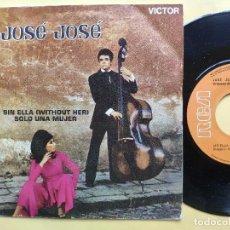 Discos de vinilo: JOSE - 45 SPAIN PS - MINT * SIN ELLA ( WITHOUT HER ) / SOLO UNA MUJER. Lote 198191322