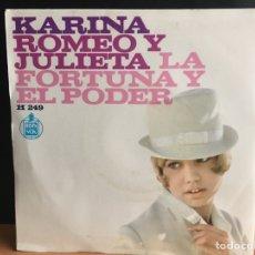 Dischi in vinile: KARINA - ROMEO Y JULIETA / LA FORTUNA Y EL PODER (SINGLE) (HISPAVOX) H 2497 (D:NM). Lote 198225275