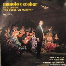 Discos de vinilo: MANOLO ESCOBAR SINGLE 45 RPM DE LA PELICULA ME DEBES UN MUERTO. Lote 198233996