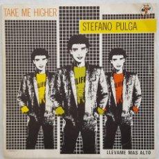 Discos de vinilo: SINGLE / STEFANO PULGA / TAKE ME HIGHER - SUPER GIRL / BABY RECORDS ESPAÑA 1985 (ITALO DISCO). Lote 198237185