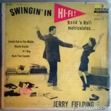 Discos de vinilo: JERRY FIELDING. SWINGIN' IN HI-FI 1. SMACK DAB IN THE MIDDLE/ RAZZLE-DAZZLE/ IF I MAY/ BURN THAT CAN. Lote 198253670