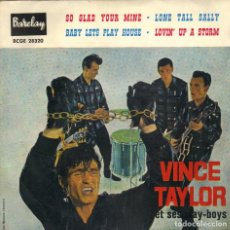 Discos de vinilo: VINCE TAYLOR - SO GLAD YOUR MINE + LONE TALL SALLY + BABY LET PLAY HOUSE EP RARO SPAIN 1961. Lote 198256133