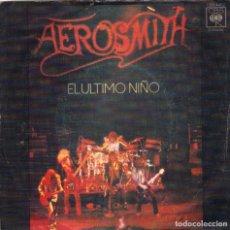 Discos de vinilo: AEROSMITH - EL ULTIMO NIÑO + COMBINACION SINGLE SPAIN 1976. Lote 198256325