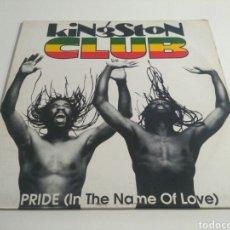 Discos de vinilo: KINGSTON CLUB - PRIDE (IN THE NAME OF LOVE). Lote 198348648