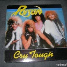 Discos de vinilo: LP / EP POISON-CRY TOUGJH 12´´ MAXI ENVIO GRATUITO Y CERTIFICADO . Lote 198355320