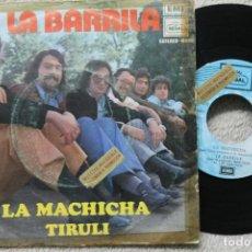 Discos de vinilo: LA BARRILA LA MACHICHA TIRULI SINGLE VINYL MADE IN SPAIN 1972. Lote 198389720