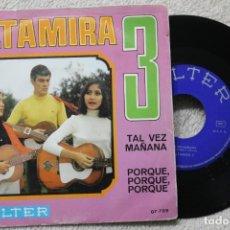 Discos de vinilo: ALTAMIRA 3 TAL VEZ MANÑANA PORQUE, PORQUE SINGLE VINYL MADE IN SPAIN 1970. Lote 198390588