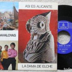 Discos de vinilo: LOS JAVALOYAS ASI ES ALICANTE LA DAMA DE ELCHE SINGLE VINYL MADE IN SPAIN 1970. Lote 198391351