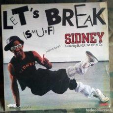 Discos de vinilo: SIDNEY – LET'S BREAK FRANCE 1984 BREAKDANCE. Lote 198413900