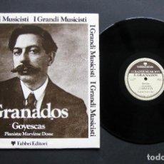 Discos de vinilo: GRANADOS – MARYLÈNE DOSSE – GOYESCAS. Lote 198426428