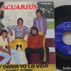 Discos de vinilo: ACUARIUS HOY DARIA YO LA VIDA SINGLE VINYL MADE IN SPAIN 1971. Lote 198519198