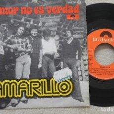 Discos de vinilo: AMARILLO TU AMOR NO ES VERDAD SINGLE VINYL MADE IN SPAIN 1976. Lote 198519332