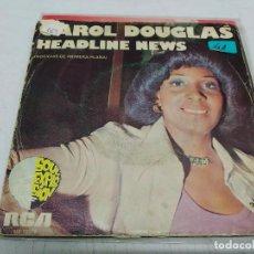 Discos de vinilo: CAROL DOUGLAS – HEADLINE NEWS (NOTICIAS DE PRIMERA PLANA). Lote 198521400
