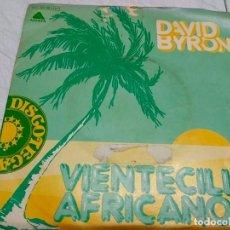 Discos de vinilo: DAVID BYRON – VIENTECILLO AFRICANO--DISCO. Lote 198521571