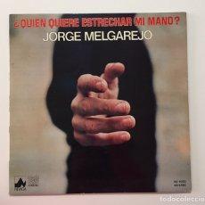 Discos de vinilo: JORGE MELGAREJO-¿QUIEN QUIERE ESTRECHAR MI MANO?-ORIGINAL AÑO 1978-PORTADA ABIERTA. Lote 198540098