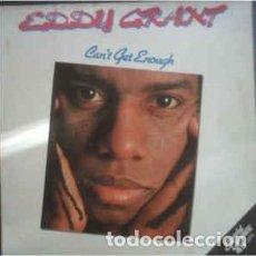Discos de vinilo: EDDY GRANT - CAN'T GET ENOUGH 12 SINGLE - AÑO 1981. Lote 198547522