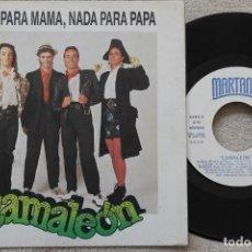 Discos de vinilo: CAMALEON NADA PARA MAMA, NADA PARA PAPA SINGLE VINYL MADE IN SPAIN 1983. Lote 198560438