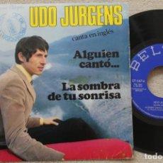 Discos de vinilo: UDO JURGENS ALGUIEN CANTÓ... SINGLE VINYL MADE IN SPAIN 1969. Lote 198560897