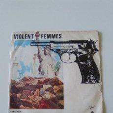 Discos de vinilo: VIOLENT FEMMES CHILDREN OF THE REVOLUTION / HEARTACHE ( 1986 SLASH LONDON ESPAÑA ) T REX COVER . Lote 198567442