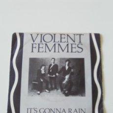 Discos de vinilo: VIOLENT FEMMES IT'S GONNA RAIN LLOVERA / JESUS WALKING ON THE WATER ( 1985 SLASH LONDON ESPAÑA ). Lote 198567563
