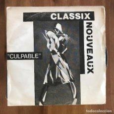 Discos de vinil: CLASSIX NOUVEAUX - GUILTY / NIGHT PEOPLE - SINGLE EMI SPAIN 1981. Lote 198588998