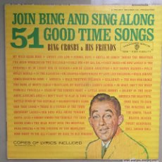 Discos de vinilo: BING CROSBY & HIS FRIENDS - JOIN BING AND SING ALONG - 51 GOOD TIME SONGS - WARNER BROS - 1962. Lote 198627193