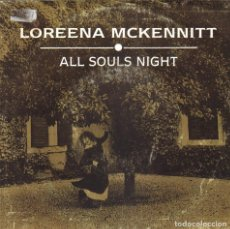 Discos de vinilo: LOREENA MCKENNITT - ALL SOULS NIGHT SINGLE PROMO SPAIN 1992. Lote 198665283