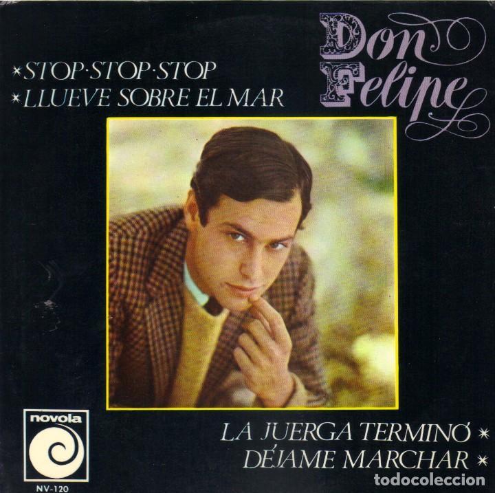 DON FELIPE - STOP STOP STOP + LLUEVE SOBRE EL MAR + LA JUERGA TERMINO EP 1966 SPAIN (Música - Discos - Singles Vinilo - Solistas Españoles de los 50 y 60)