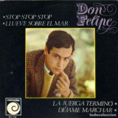 Discos de vinilo: DON FELIPE - STOP STOP STOP + LLUEVE SOBRE EL MAR + LA JUERGA TERMINO EP 1966 SPAIN. Lote 198665387